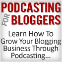 Podcasting For Bloggers